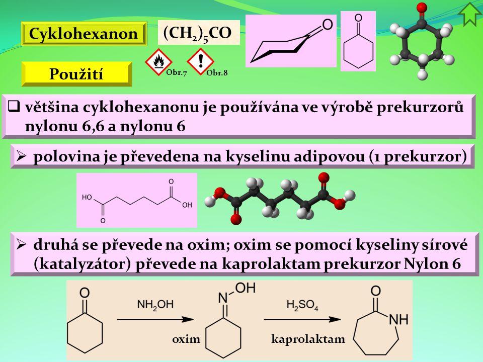 polovina je převedena na kyselinu adipovou (1 prekurzor)