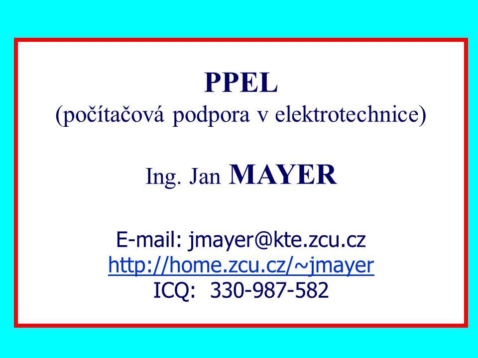 PPEL (počítačová podpora v elektrotechnice) Ing. Jan MAYER
