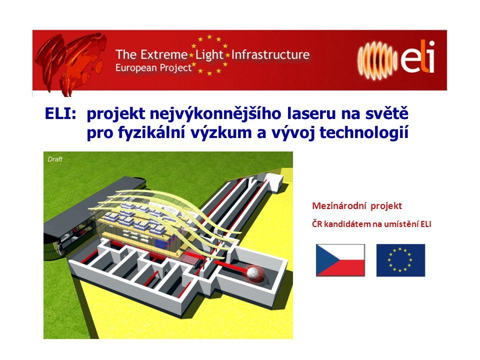 ELI: projekt nejvýkonnějšího laseru na světě pro fyzikální výzkum a vývoj technologií
