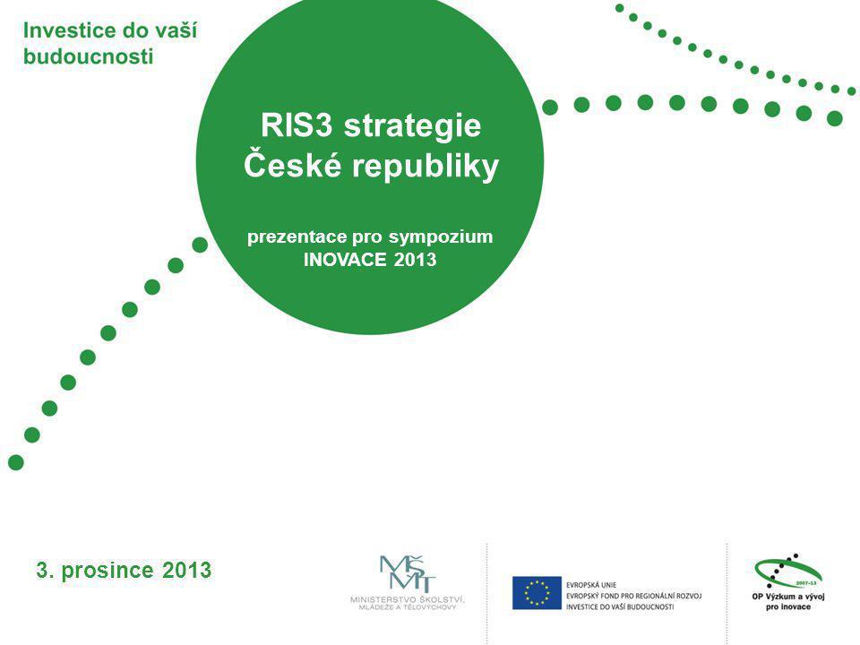RIS3 strategie České republiky prezentace pro sympozium INOVACE 2013