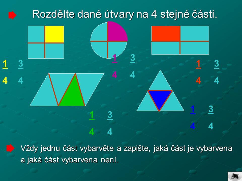 Rozdělte dané útvary na 4 stejné části.