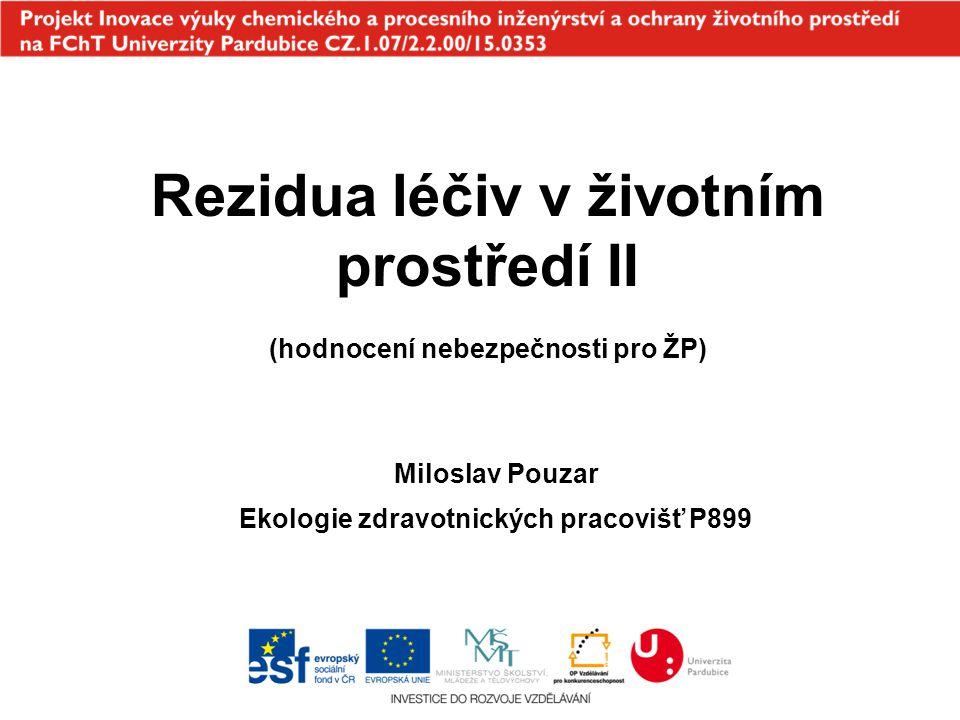 Rezidua léčiv v životním prostředí II (hodnocení nebezpečnosti pro ŽP)