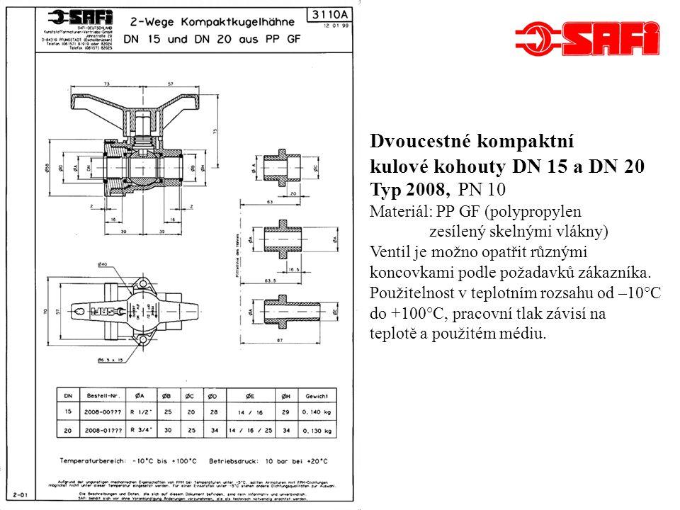 Dvoucestné kompaktní kulové kohouty DN 15 a DN 20 Typ 2008, PN 10