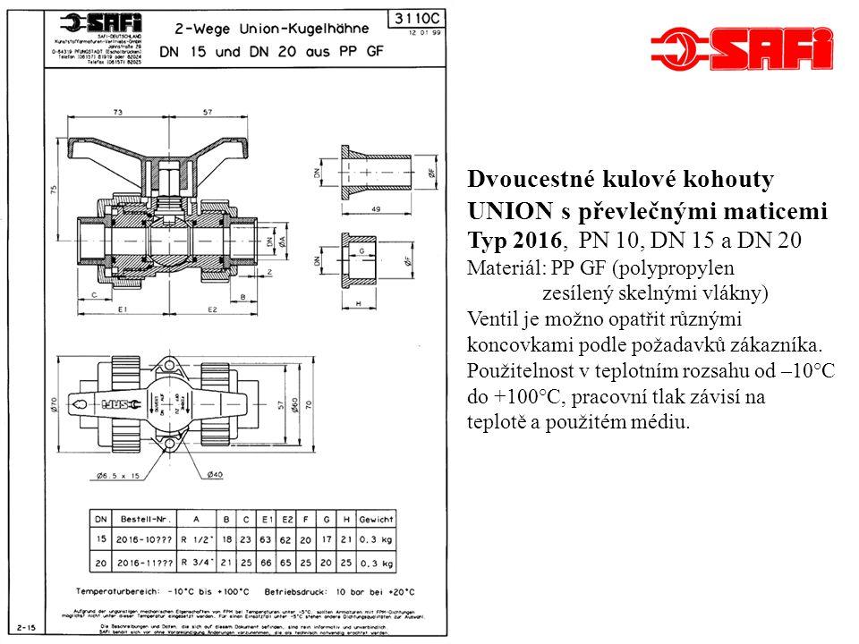Dvoucestné kulové kohouty UNION s převlečnými maticemi