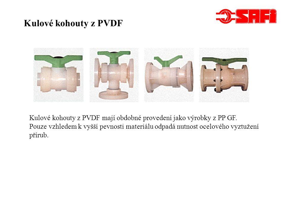 Kulové kohouty z PVDF Kulové kohouty z PVDF mají obdobné provedení jako výrobky z PP GF.
