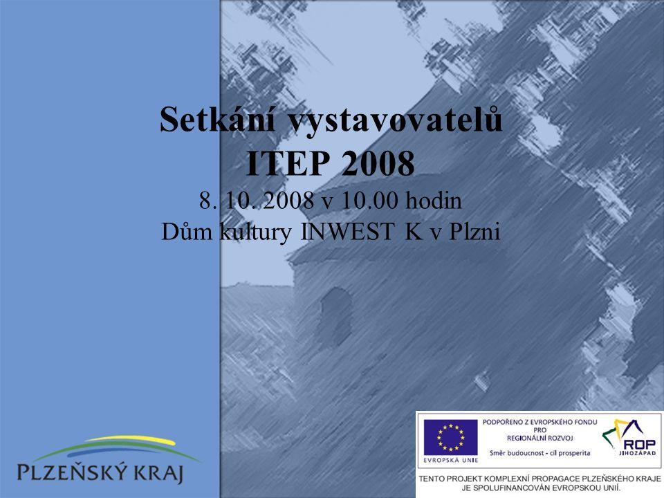 Setkání vystavovatelů ITEP 2008 8. 10. 2008 v 10