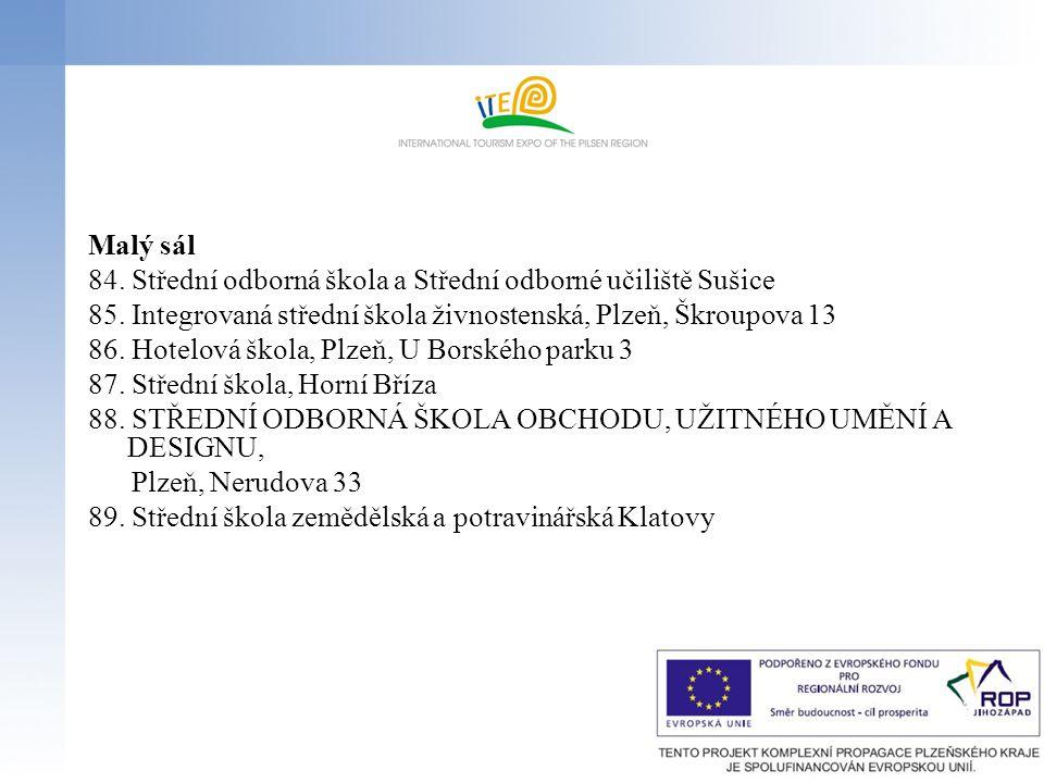 Malý sál 84. Střední odborná škola a Střední odborné učiliště Sušice. 85. Integrovaná střední škola živnostenská, Plzeň, Škroupova 13.