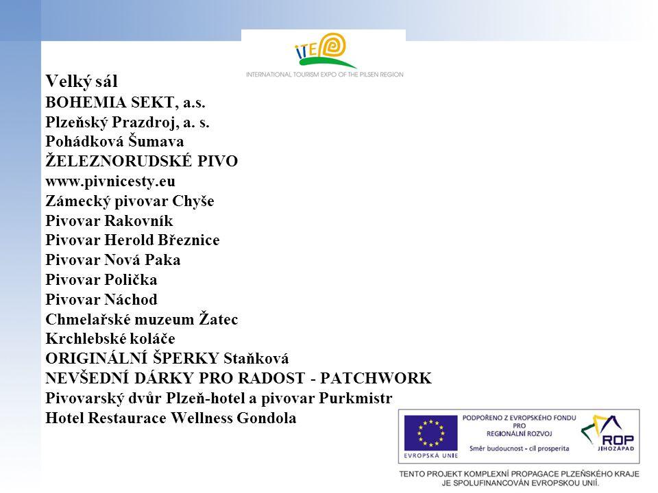 Velký sál BOHEMIA SEKT, a.s. Plzeňský Prazdroj, a. s. Pohádková Šumava