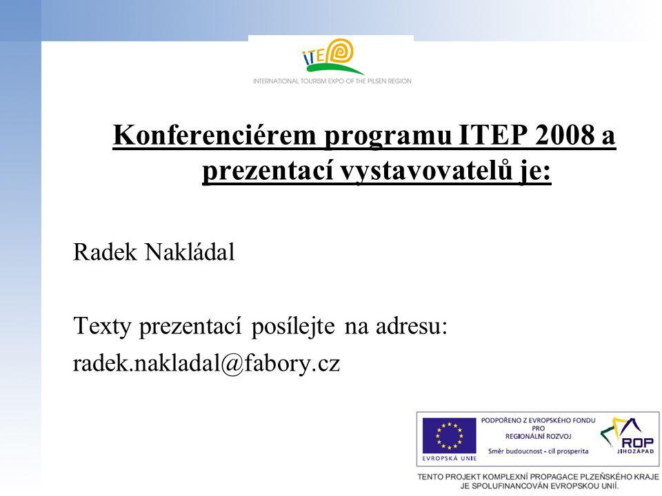 Konferenciérem programu ITEP 2008 a prezentací vystavovatelů je: