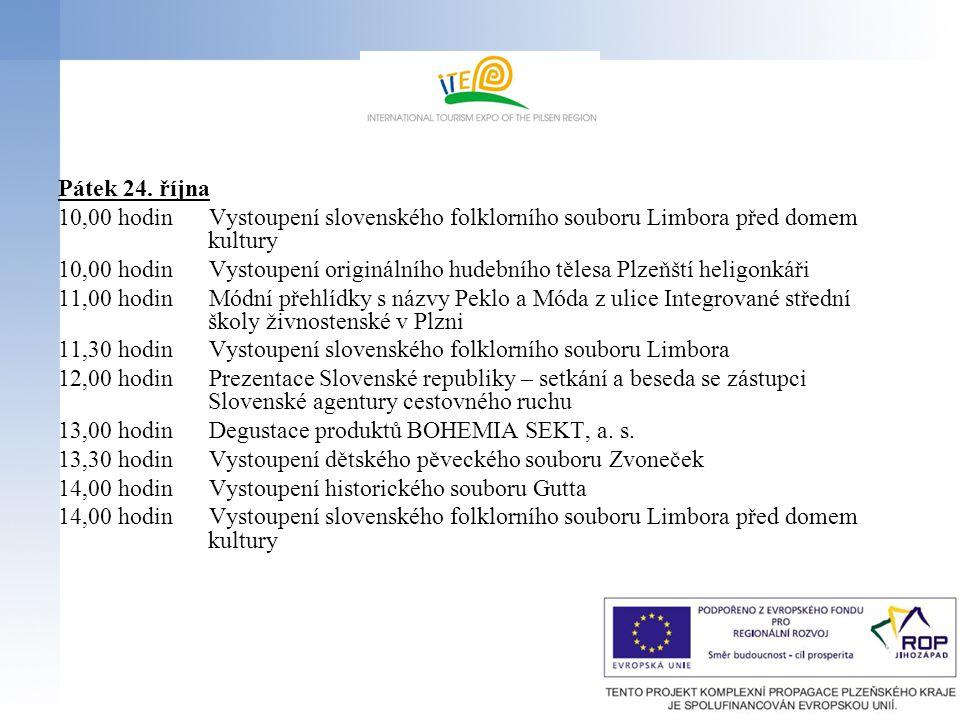 Pátek 24. října 10,00 hodin Vystoupení slovenského folklorního souboru Limbora před domem kultury.