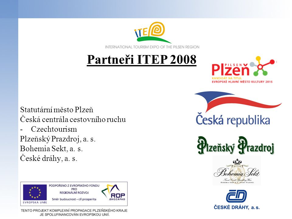 Partneři ITEP 2008 Statutární město Plzeň