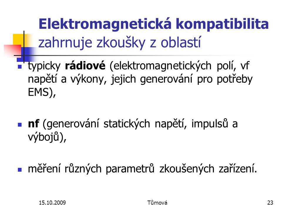 Elektromagnetická kompatibilita zahrnuje zkoušky z oblastí