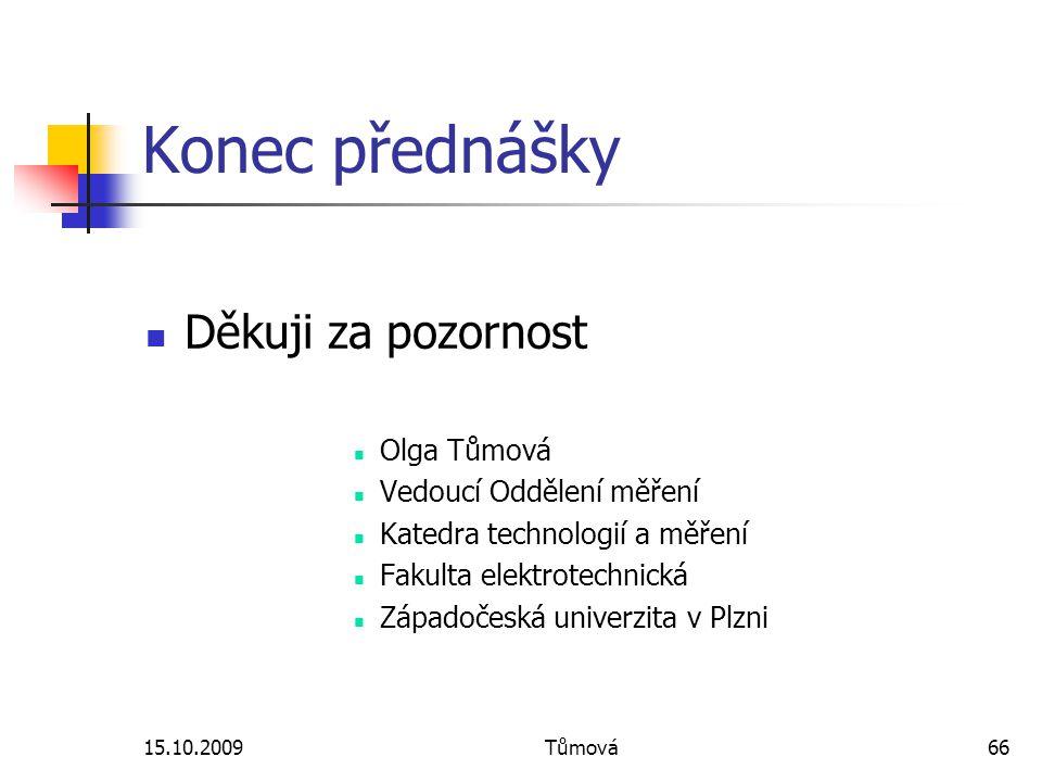 Konec přednášky Děkuji za pozornost Olga Tůmová