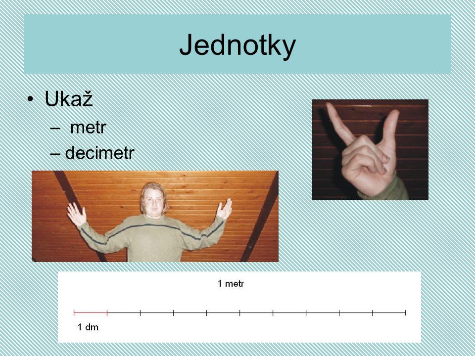 Jednotky Ukaž metr decimetr