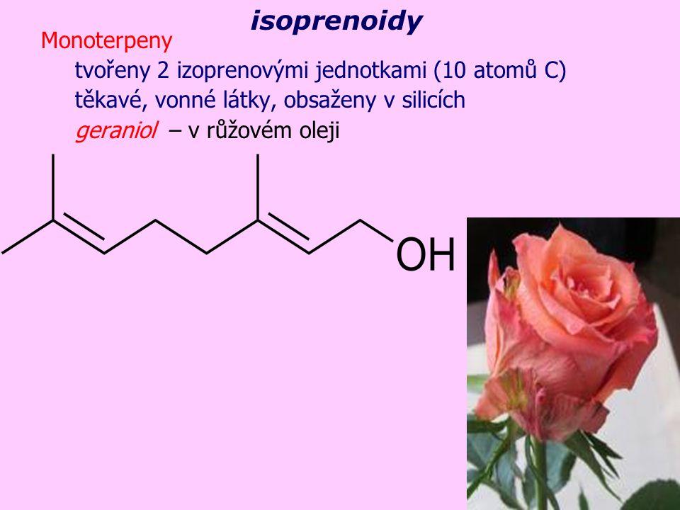 isoprenoidy Monoterpeny tvořeny 2 izoprenovými jednotkami (10 atomů C)