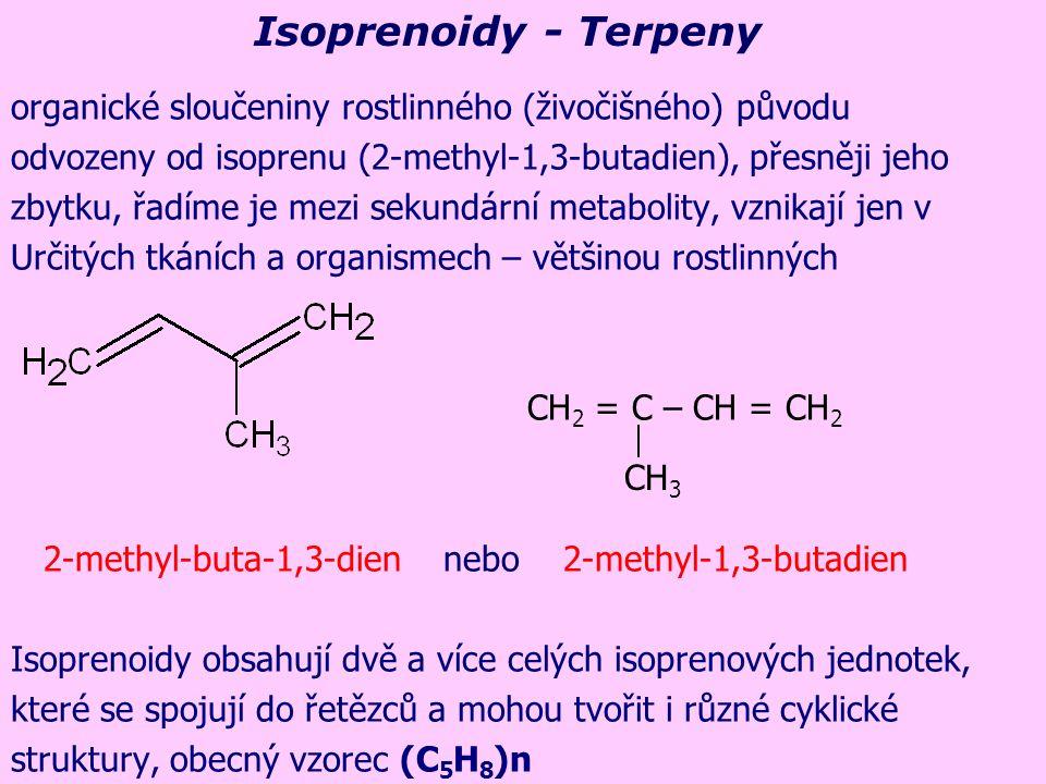 Isoprenoidy - Terpeny organické sloučeniny rostlinného (živočišného) původu. odvozeny od isoprenu (2-methyl-1,3-butadien), přesněji jeho.
