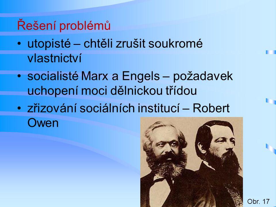 utopisté – chtěli zrušit soukromé vlastnictví