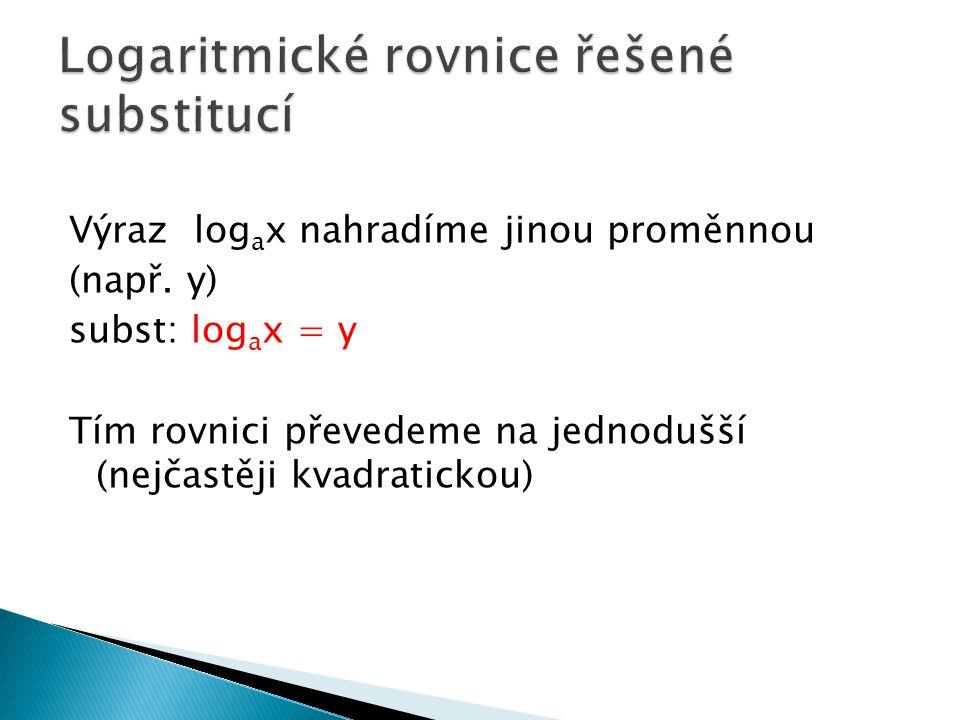 Logaritmické rovnice řešené substitucí