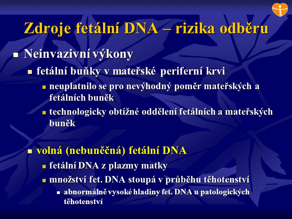 Zdroje fetální DNA – rizika odběru