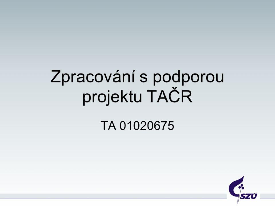 Zpracování s podporou projektu TAČR