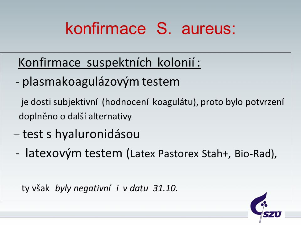 konfirmace S. aureus: Konfirmace suspektních kolonií :