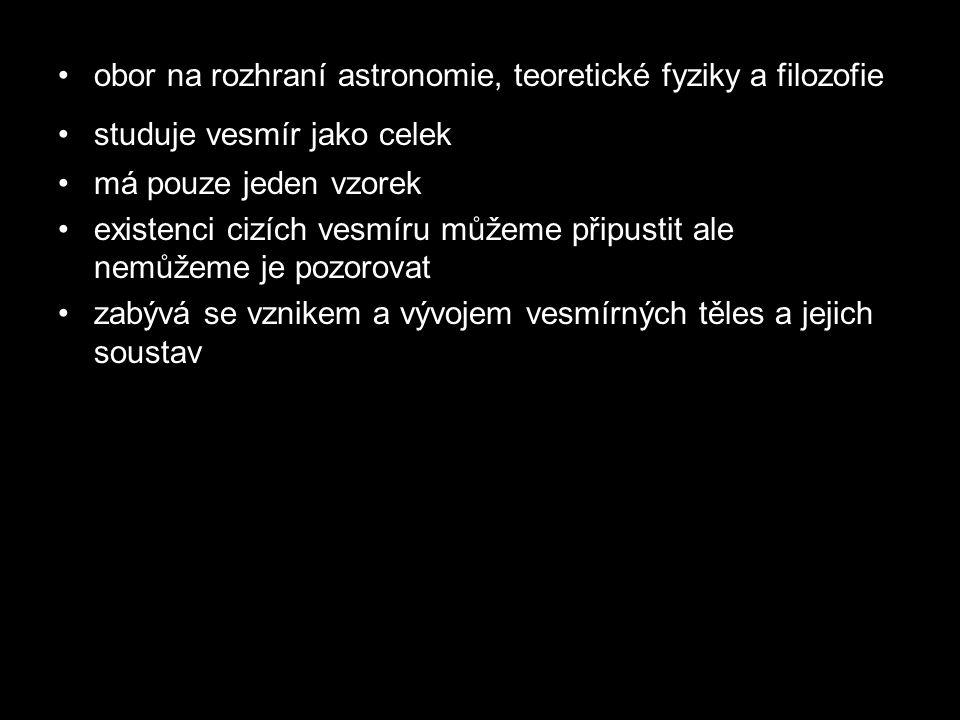 obor na rozhraní astronomie, teoretické fyziky a filozofie