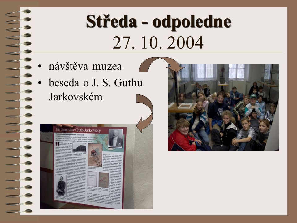 Středa - odpoledne 27. 10. 2004 návštěva muzea