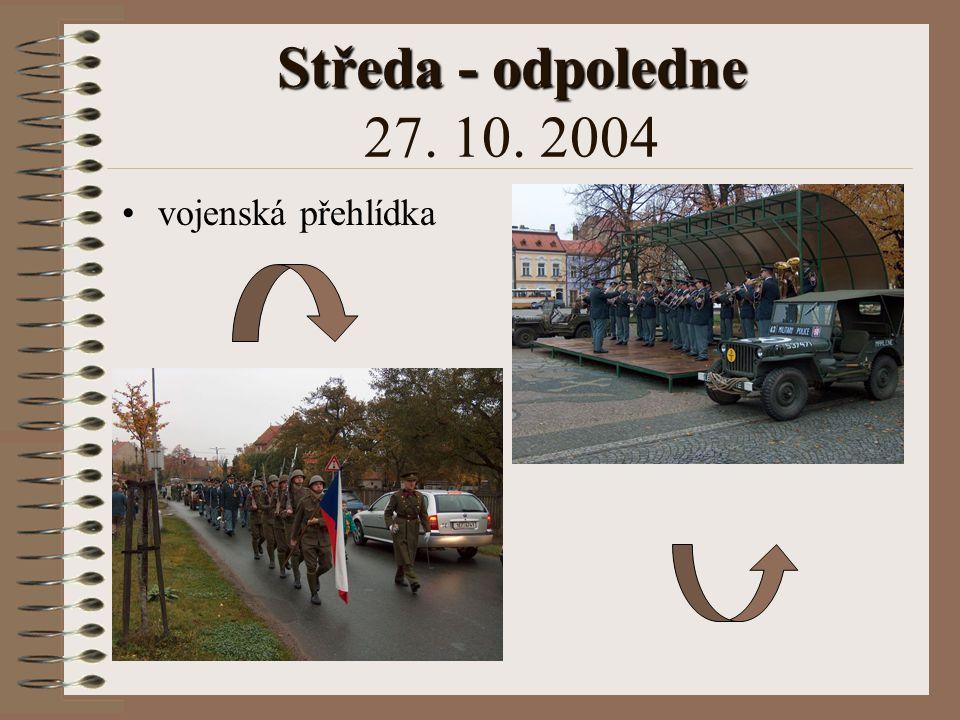 Středa - odpoledne 27. 10. 2004 vojenská přehlídka