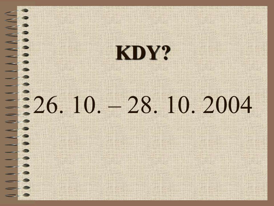 KDY 26. 10. – 28. 10. 2004