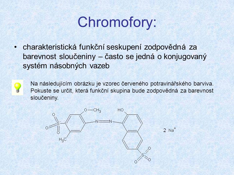 Chromofory: charakteristická funkční seskupení zodpovědná za barevnost sloučeniny – často se jedná o konjugovaný systém násobných vazeb.