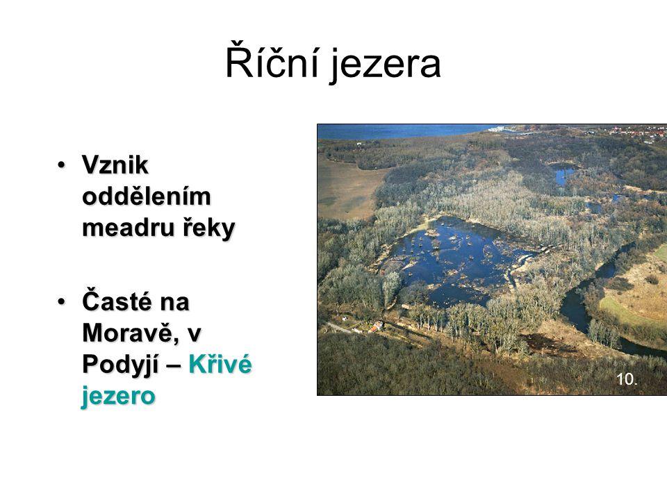 Říční jezera Vznik oddělením meadru řeky