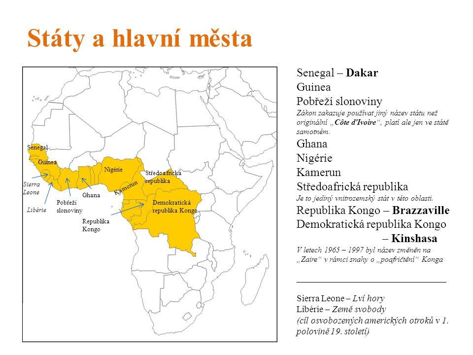 Státy a hlavní města Senegal – Dakar Guinea Pobřeží slonoviny Ghana