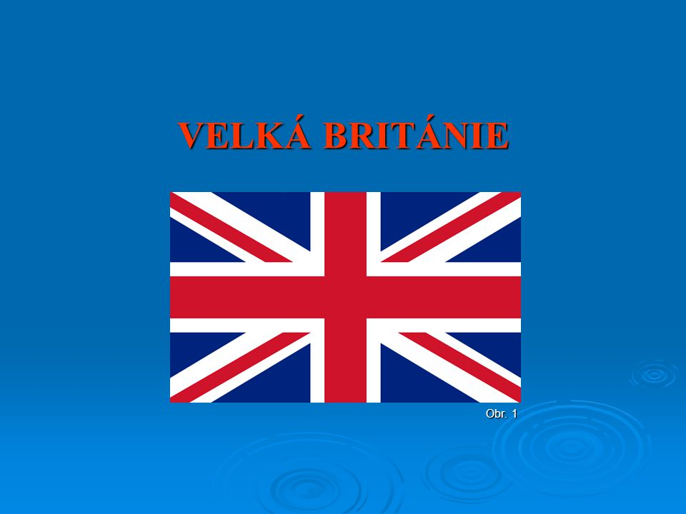 VELKÁ BRITÁNIE Obr. 1