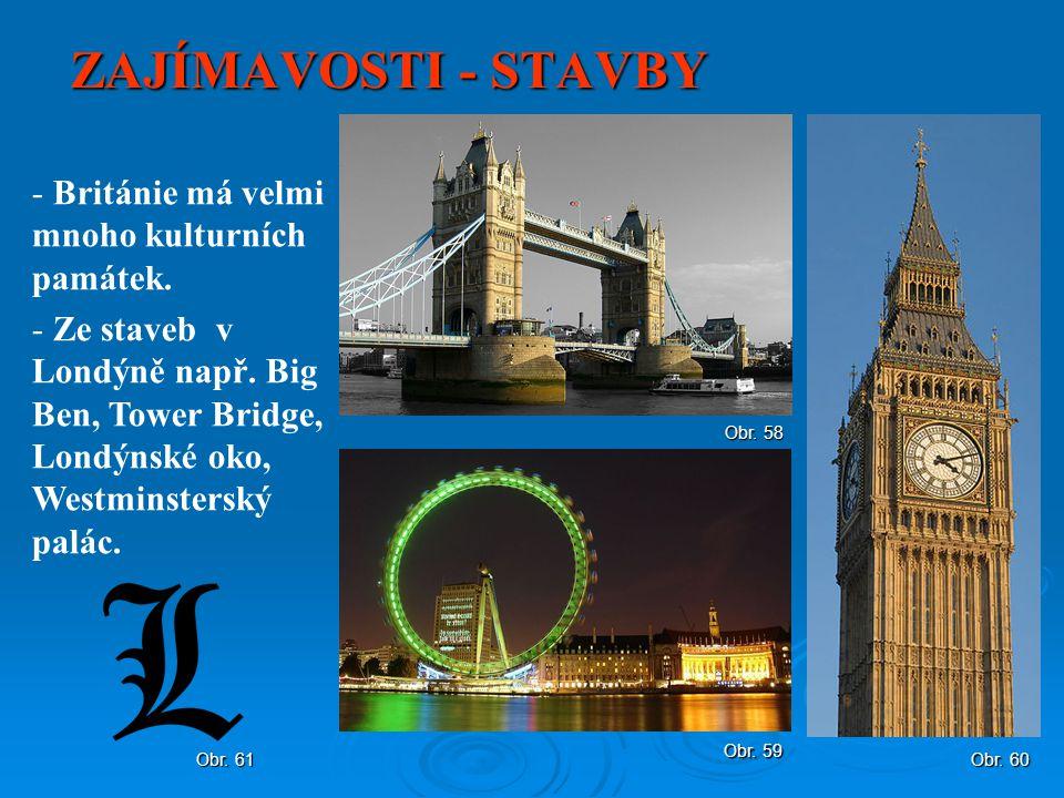 ZAJÍMAVOSTI - STAVBY Británie má velmi mnoho kulturních památek.