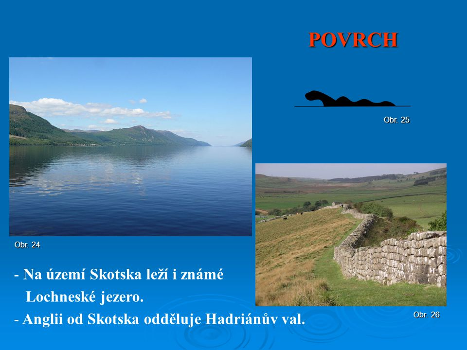 POVRCH Na území Skotska leží i známé Lochneské jezero.