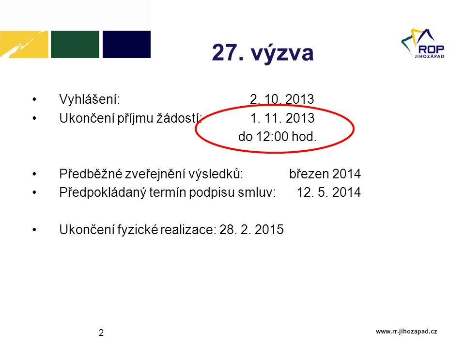 27. výzva Vyhlášení: 2. 10. 2013 Ukončení příjmu žádostí: 1. 11. 2013