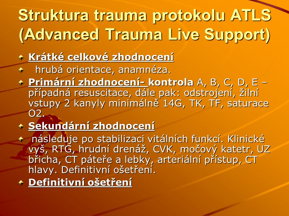 Struktura trauma protokolu ATLS (Advanced Trauma Live Support)