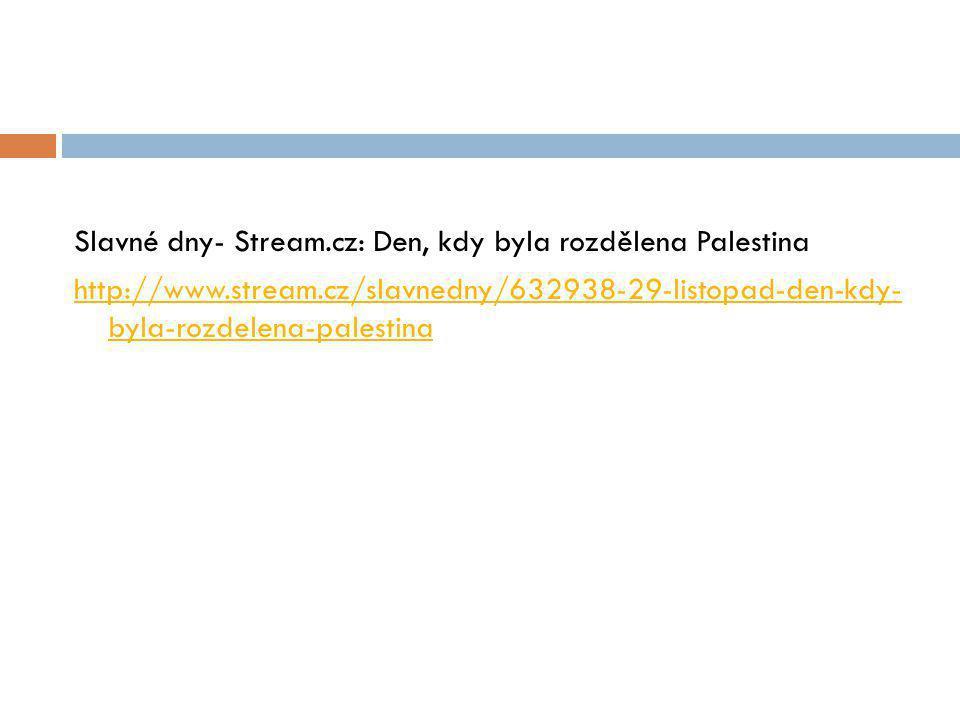Slavné dny- Stream. cz: Den, kdy byla rozdělena Palestina http://www