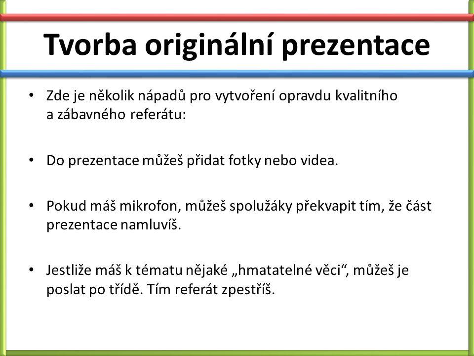 Tvorba originální prezentace