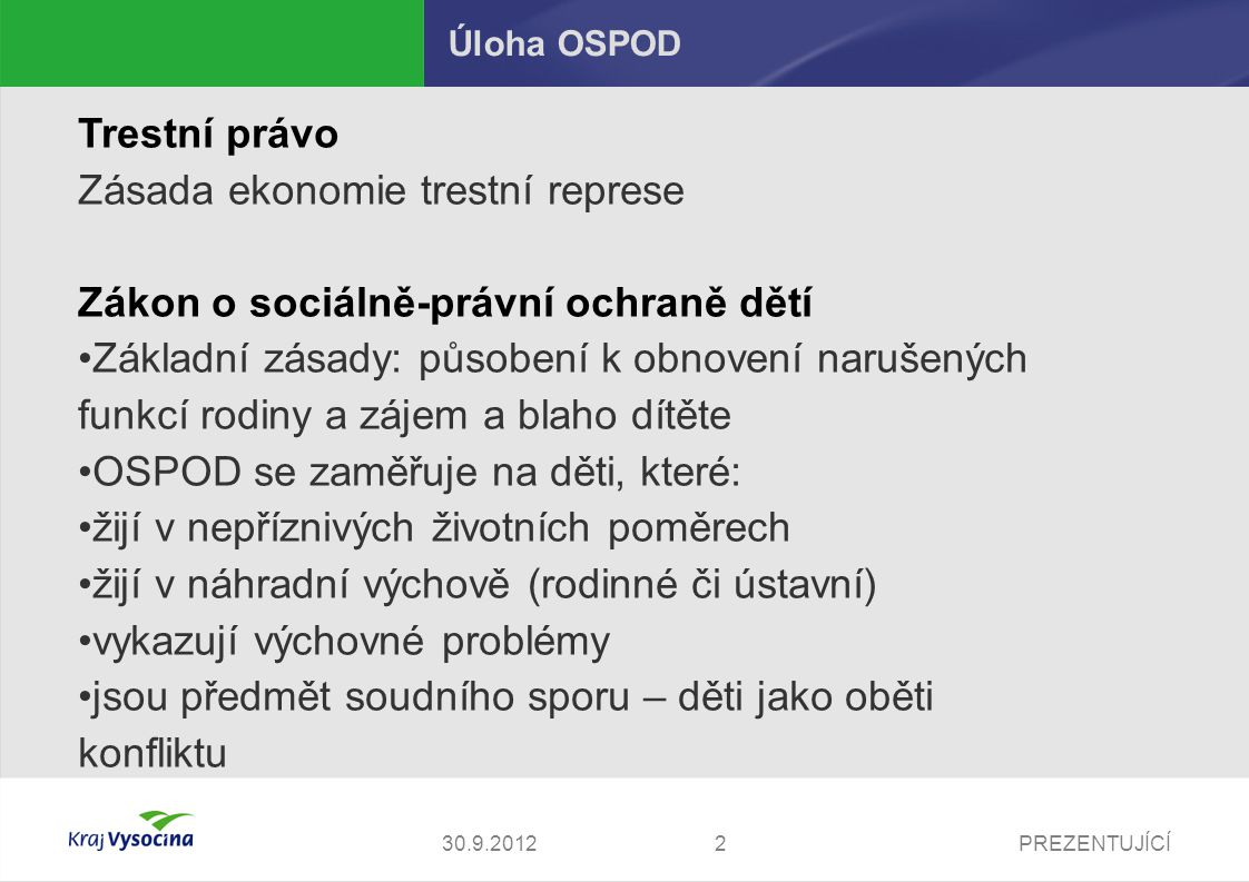 Zásada ekonomie trestní represe Zákon o sociálně-právní ochraně dětí
