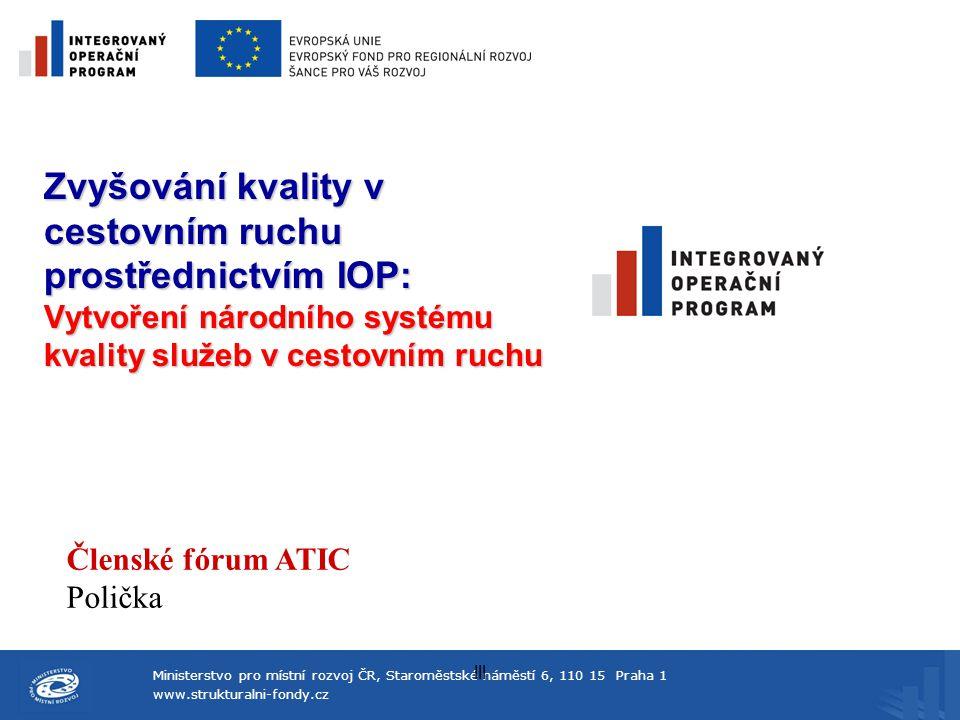 Zvyšování kvality v cestovním ruchu prostřednictvím IOP: Vytvoření národního systému kvality služeb v cestovním ruchu