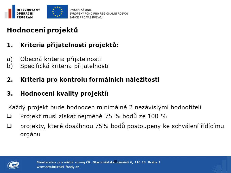 Hodnocení projektů Kriteria přijatelnosti projektů: