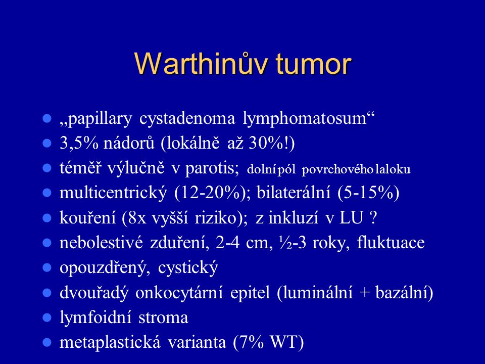 """Warthinův tumor """"papillary cystadenoma lymphomatosum"""