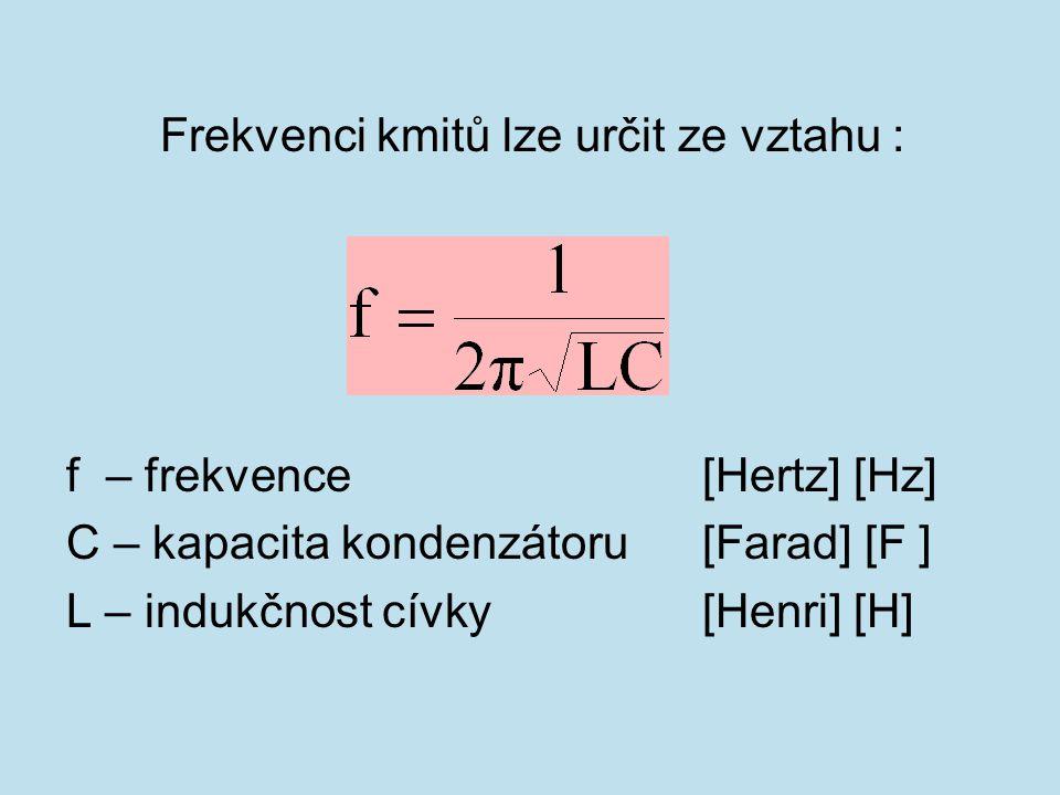 Frekvenci kmitů lze určit ze vztahu :