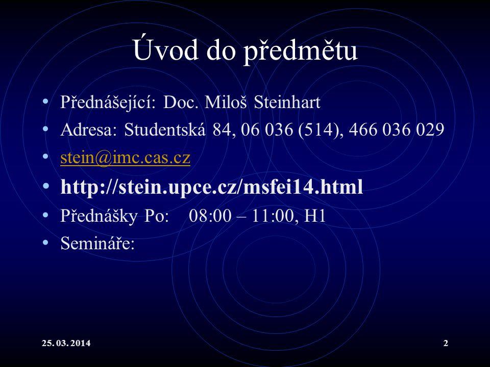 Úvod do předmětu http://stein.upce.cz/msfei14.html