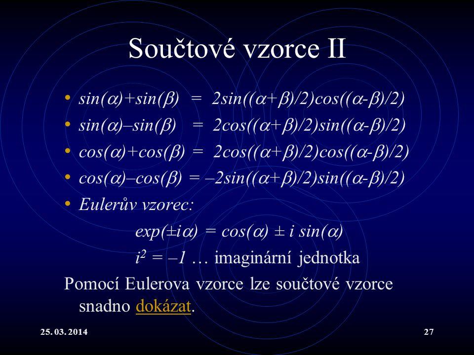 Součtové vzorce II sin()+sin() = 2sin((+)/2)cos((-)/2)