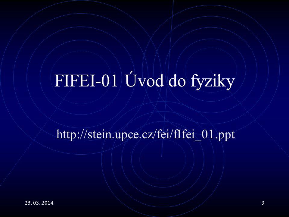 FIFEI-01 Úvod do fyziky http://stein.upce.cz/fei/fIfei_01.ppt