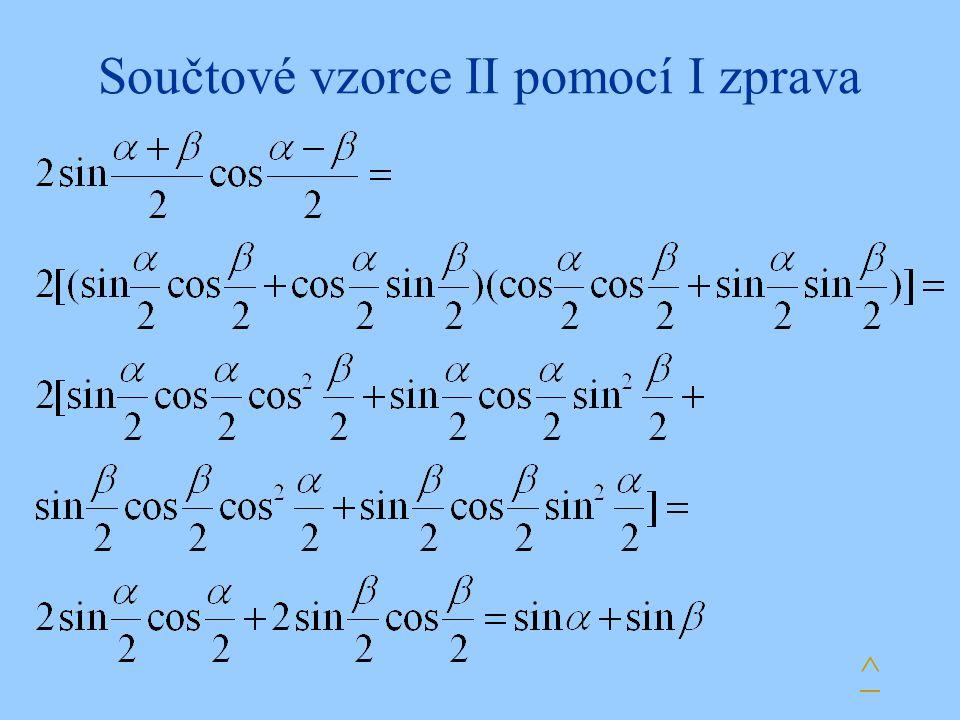 Součtové vzorce II pomocí I zprava