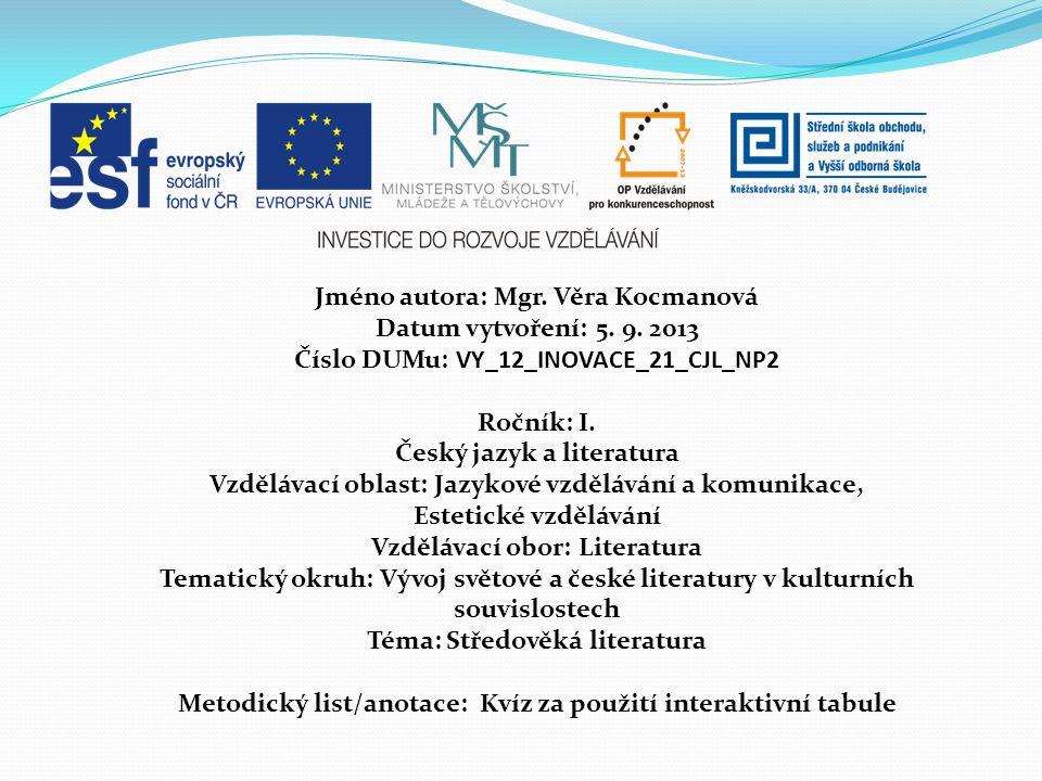 Jméno autora: Mgr. Věra Kocmanová Datum vytvoření: 5. 9. 2013