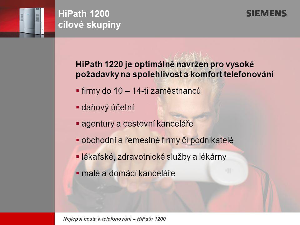 HiPath 1200 cílové skupiny HiPath 1220 je optimálně navržen pro vysoké požadavky na spolehlivost a komfort telefonování.